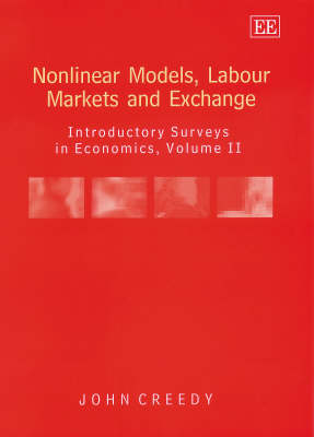 Nonlinear Models, Labour Markets and Exchange: Introductory Surveys in Economics, Volume II