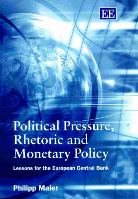 Political Pressure, Rhetoric and Monetary Policy: Lessons for the European Central Bank