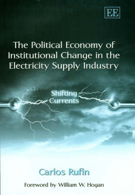 The Political Economy of Institutional Change in the Electricity Supply Industry: Shifting Currents
