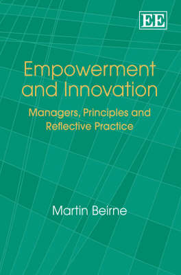 Empowerment and Innovation: Managers, Principles and Reflective Practice