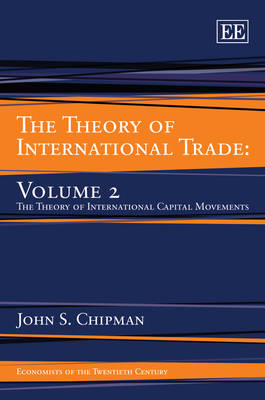 The Theory of International Trade: Volume 2, the Theory of International Capital Movements
