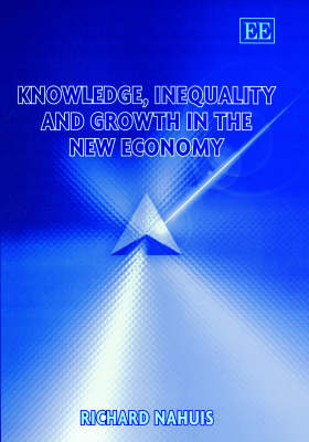 Knowledge, Inequality and Growth in the New Economy