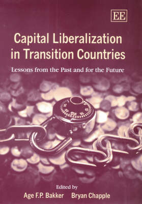 Capital Liberalization in Transition Countries: Lessons from the Past and for the Future