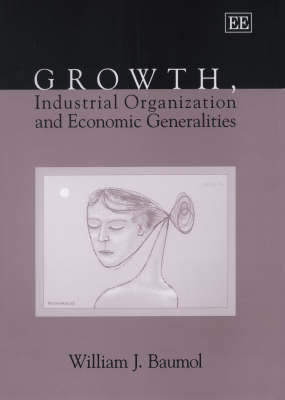 Growth, Industrial Organization and Economic Generalities