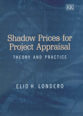 Shadow Prices for Project Appraisal: Theory and Practice