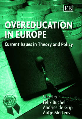 Overeducation in Europe: Current Issues in Theory and Policy