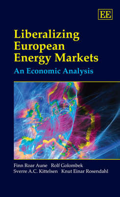 Liberalizing European Energy Markets: An Economic Analysis