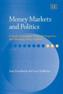 Money Markets and Politics: A Study of European Financial Integration and Monetary Policy Options