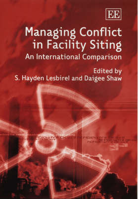 Managing Conflict in Facility Siting: An International Comparison