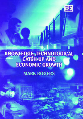Knowledge, Technological Catch-Up and Economic Growth