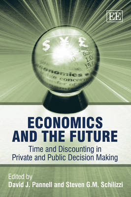 Economics and the Future: Time and Discounting in Private and Public Decision Making