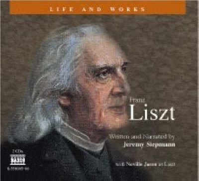 Liszt: His Life and Works