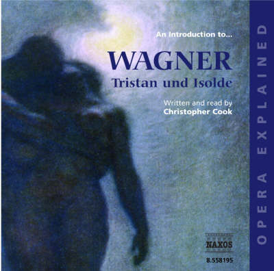 """""""Tristan and Isolde"""": An Introduction to Wagner's Opera"""