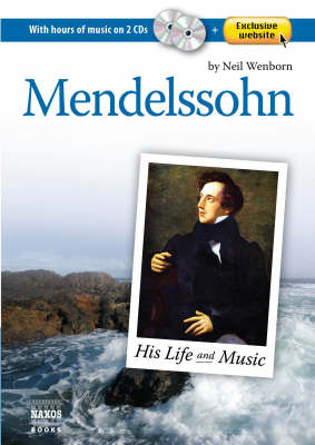 Mendelssohn: His Life and Music