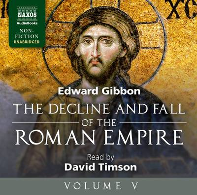 Decline and Fall of the Roman Empire: Volume V