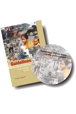 Partnerships to Improve Access and Quality of Public Transport: Guidelines and Compilation CD