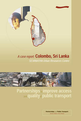 Partnerships to improve access and quality of public transport: A case report Colombo, Sri Lanka