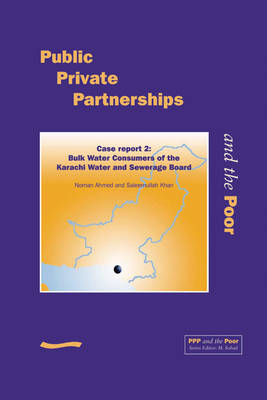 PPP and the Poor: Case Report 2. Bulk Water Consumers of the Karachi Water and Sewerage Board