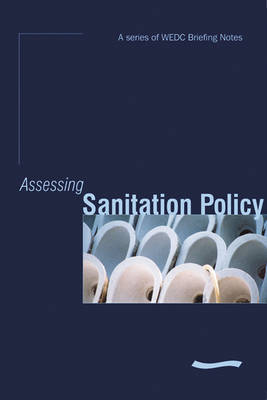 Assessing Sanitation Policy: a series of WEDC Briefing Notes