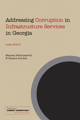 Addressing Corruption in Infrastructure Services in Georgia: A case study