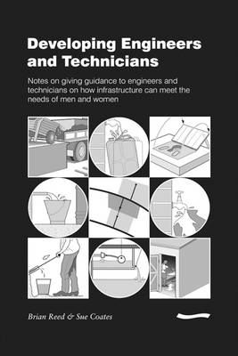Developing Engineers and Technicians: Notes on giving guidance to engineers and technicians on how infrastructure can meet the needs of men and women