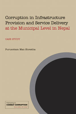 Corruption in Infrastructure Provision and Service Delivery at the Municipal Level in Nepal