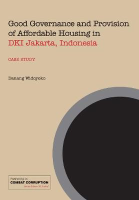 Good Governance and Provision of Affordable Housing in DKI Jakarta, Indonesia