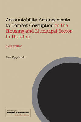 Accountability Arrangements to Combat Corruption in the Housing and Municipal Sector in Ukraine