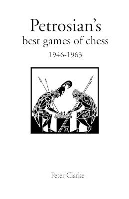 Petrosian's Best Games of Chess, 1946-63