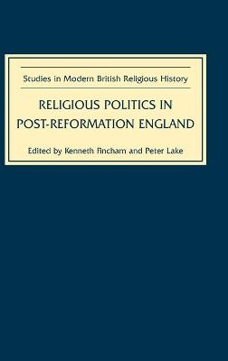 Religious Politics in Post-Reformation England