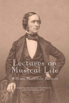 Lectures on Musical Life: William Sterndale Bennett