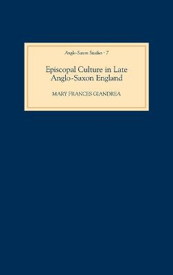 Episcopal Culture in Late Anglo-Saxon England