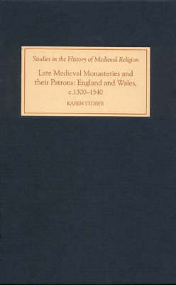 Late Medieval Monasteries and their Patrons: England and Wales, c.1300-1540