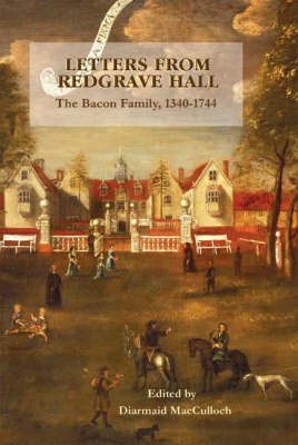 Letters from Redgrave Hall: The Bacon Family, 1340-1744