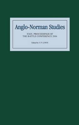 Anglo-Norman Studies XXIX: Proceedings of the Battle Conference 2006