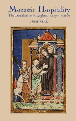 Monastic Hospitality: The Benedictines in England, c.1070-c.1250