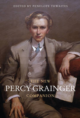 The New Percy Grainger Companion