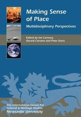 Making Sense of Place - Multidisciplinary Perspectives