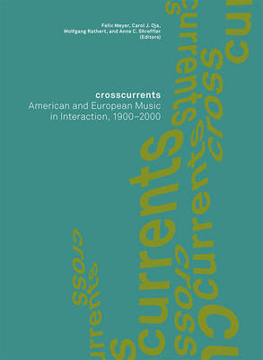 Crosscurrents: American and European Music in Interaction, 1900-2000