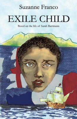 Exile Child: Based on the Life of Sarah Bartmann