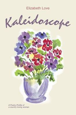 Kaleidoscope: A Profile of a Poetry of a Country Loving Woman