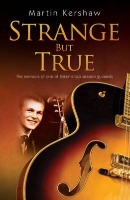 Strange but True: The Memoirs of One of Britain's Top Session Guitarists