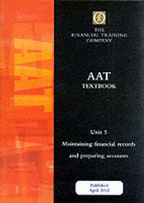 AAT Intermediate Unit 5: Maintaining Financial Records and Preparing Accounts: Textbook