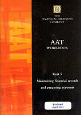 Aat Intermediate: Unit 5 - Maintaining Financial Records and Preparing Accounts: Workbook