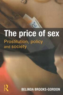 The Price of Sex: Prostitution, Policy and Society