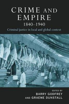 Crime and Empire, 1840-1940: Criminal Justice in Local and Global Context