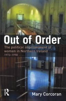 Out of Order: The Political Imprisonment of Women in Northern Ireland, 1972-1999