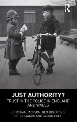 Just Authority?: Trust in the Police in England and Wales
