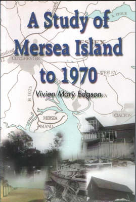 A Study of Mersea Island to 1970