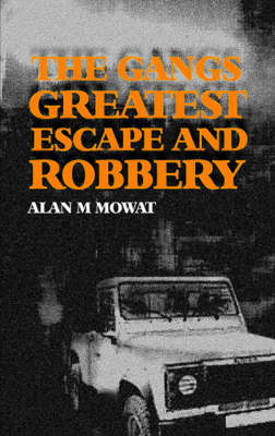 The Gangs Greatest Escape and Robbery